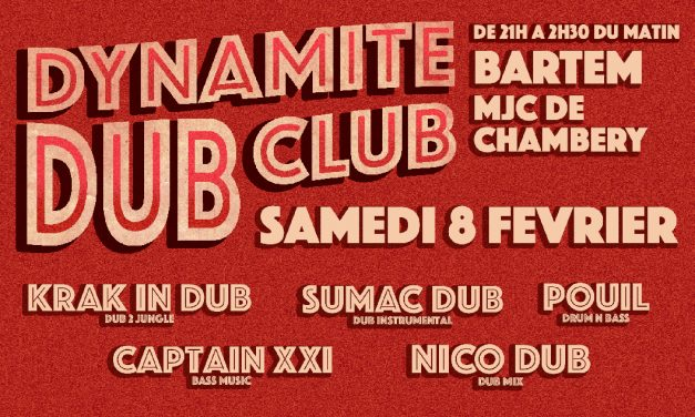 Dynamite Dub Club : Krak in Dub / Sumac Dub / & more !