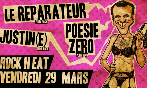 Punk Rock Show #1 – LE REPARATEUR / JUSTIN(E) / POESIE ZERO – Vendredi 29 Mars @ Rock N EAT
